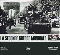 La seconde guerre mondiale : Tome 2, 1943-1945 par Overy