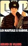 echange, troc Gérard de Villiers - Loi martiale à Kaboul