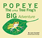 Popeye the Little Tree Frog's Big Adventure