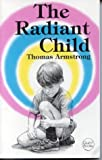 The Radiant Child (Quest Book) (0835606007) by Armstrong, Thomas