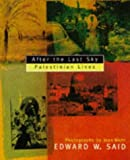 After the Last Sky: Palestinian Lives (0099916304) by Said, Edward W.