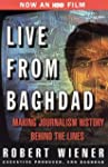 Live from Baghdad: Making Journalism...