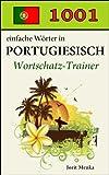 1001 einfache W�rter in Portugiesisch (Wortschatz-Trainer 6)