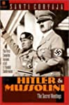 Hitler and Mussolini: The Secret Meet...