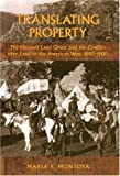 Translating Property: The Maxwell Land Grant and the Conflict over Land in the American West, 1840-1900