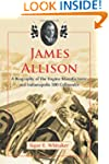 James Allison: A Biography of the Eng...