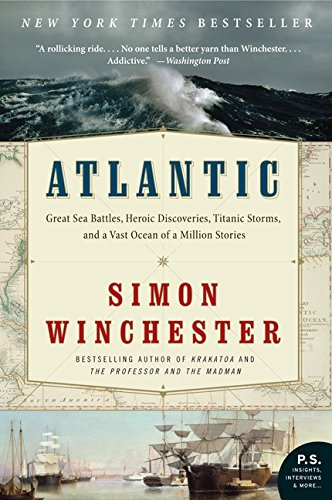 Atlantic: Great Sea Battles, Heroic Discoveries, Titanic Storms, and a Vast Ocean of a Million Stories PDF