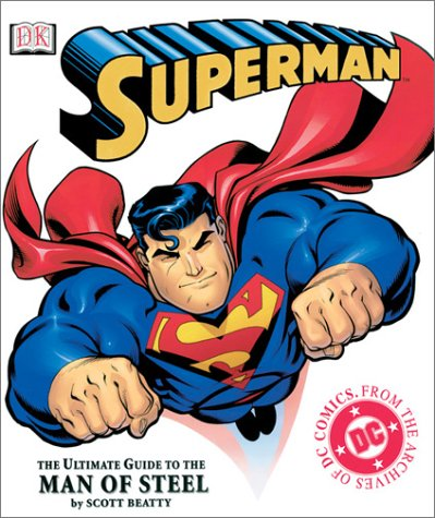 Superman: The Ultimate Guide to the Man of Steel (Buy Man Of Steel)
