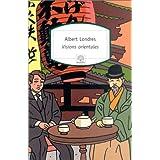 Visions orientalespar Albert Londres