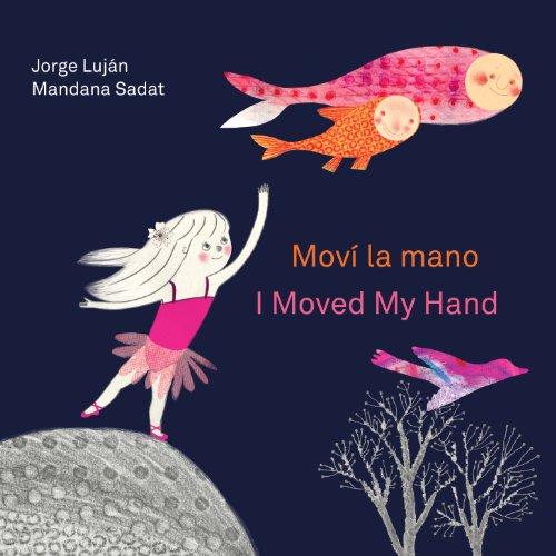 Movi La Mano/I Moved My Hand