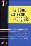echange, troc Diane de Blaye, Pierre Efratas - La bonne expression en anglais