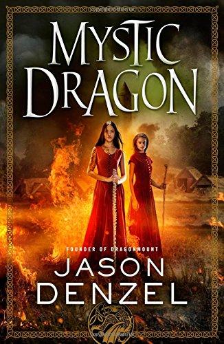 Mystic Dragon (The Mystic Trilogy) [Denzel, Jason] (Tapa Dura)