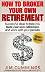 How To Broker Your Own Retirement: Su...