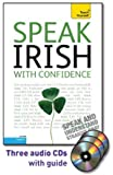 Speak Irish with Confidence with Three Audio CDs: A Teach Yourself Guide