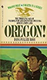 Wagon West #04: Oregon (Wagons West) (0553204211) by Ross, Dana Fuller