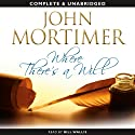 Where There's a Will (       UNABRIDGED) by John Mortimer Narrated by Bill Wallis