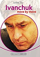 Ivanchuk: Move by Move (English Edition)