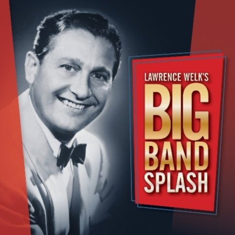 Big Band Splash by Lawrence Welk