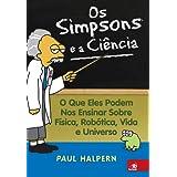 Os Simpsons e a Ciência: O que eles podem nos ensinar sobre a física, robótica, vida e universo