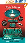 The Aliens Are Coming!: The Exciting...