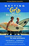 img - for Getting a Grip on Diabetes: Quick Tips & Techniques for Kids and Teens by Bo Nasmyth Loy (2000-11-30) book / textbook / text book