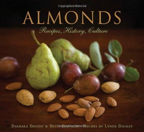 Almonds: Recipes, History, Culture PDF