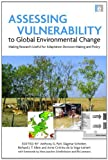 img - for Assessing Vulnerability to Global Environmental Change: Making Research Useful for Adaptation Decision Making and Policy book / textbook / text book