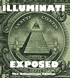 Illuminati EXPOSED: The Secrets of Freemasonry Revealed, Morals and Dogma (Annotated)