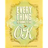 Everything Is Going to Be Ok: 20 Different Notecards and Envelopes (Cheerful and Sweet Stationery, Blank Interior Notecards)