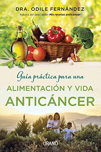 Portada del libro Guía práctica para una alimentación y vida anticáncer de Odile Fernández