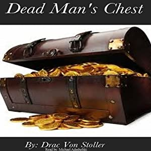 Dead Man's Chest | [Drac Von Stoller]