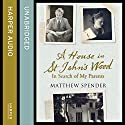 A House in St John's Wood: In Search of My Parents Audiobook by Matthew Spender Narrated by Laurence Kennedy