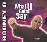 echange, troc Rodney O & Joe Cooley - What U Gotta Say