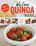 img - for We Love Quinoa: Fresh and Healthy Inspiring Recipes book / textbook / text book