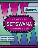 Shuters Kompakte Setswana Woordeboek (Afrikaans Edition)