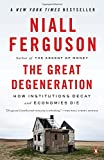 img - for The Great Degeneration: How Institutions Decay and Economies Die book / textbook / text book