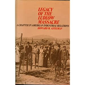 Amazon.com: Legacy of the Ludlow Massacre: A Chapter in American ...