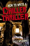 img - for How To Write a Chiller Thriller book / textbook / text book