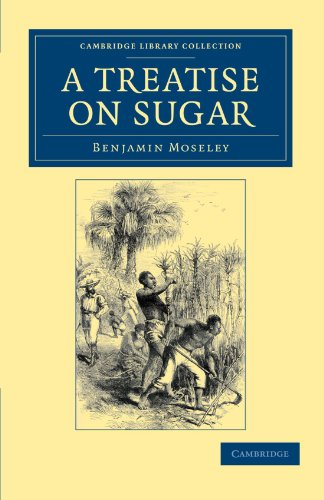 A Treatise On Sugar: With Miscellaneous Medical Observations (Cambridge Library Collection - Latin American Studies)