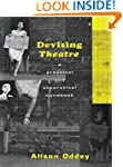 Devising Theatre: A Practical and The...