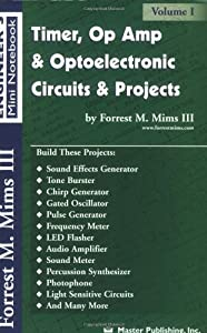 Timer, Op Amp, and Optoelectronic Circuits & Projects from Master Publishing, Inc.