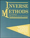 img - for Inverse Methods in Global Biogeochemical Cycles (Geophysical Monograph Series) book / textbook / text book