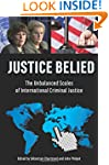 Justice Belied: The Unbalanced Scales...