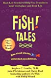 img - for Fish! Tales: Real-Life Stories to Help You Transform Your Workplace and Your Life 1st (first) Edition by Lundin, Stephen C., Christensen, John, Paul, Harry, Strand, published by Hyperion (2002) book / textbook / text book
