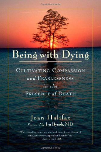 Being with Dying: Cultivating Compassion and Fearlessness...