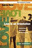 Image of Love Is an Orientation Participant's Guide with DVD: Practical Ways to Build Bridges with the Gay Community