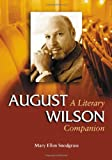 August Wilson: A Literary Companion (Mcfarland Literary Companions)