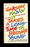 img - for It Takes a Long Time to Become Young book / textbook / text book