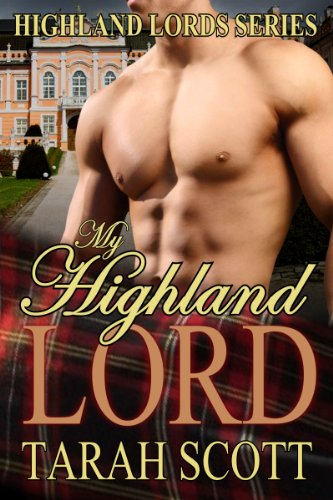 My Highland Lord (Highland Lords) by Tarah Scott