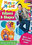 Mister Maker:Colours and Shapes Sticker Craft Book Ladybird